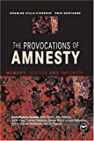 Image of The Provocations of Amnesty: Memory, Justice, and Impunity