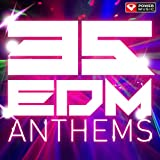35 EDM Anthems - Workout Trax (Unmixed Workout Music Ideal for Gym, Jogging, Running, Cycling, Cardio and Fitness)