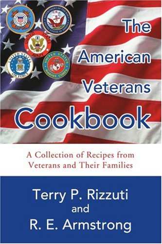 The American Veterans Cookbook: A Collection of Recipes from Veterans and Their Families