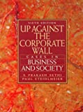 img - for Up Against the Corporate Wall: Cases in Business and Society book / textbook / text book