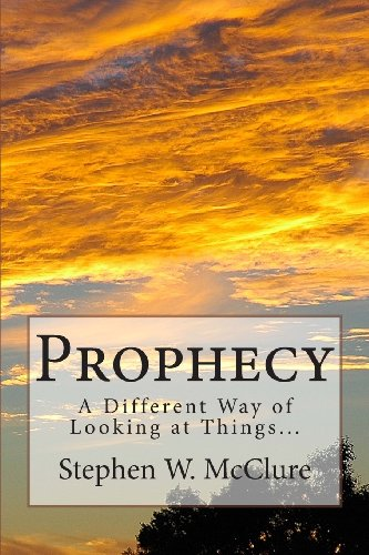 Prophecy: A Different Way Of Looking At Things...