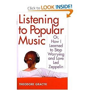 Listening to Popular Music - Theodore Gracyk