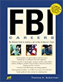 FBI Careers: The Ultimate Guide to Landing a Job As One of Americas Finest (Fbi Careers)