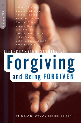 Image for Life-Changing Stories of Forgiving and Being Forgiven