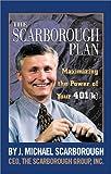 The Scarborough Plan: Maximizing the Power of Your 401k Program
