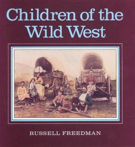 Children of the Wild West, Russell Freedman