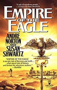 Empire of the Eagle by Andre Norton and Susan Shwartz