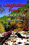 Longfeather Ponds, a Bobcat's Tale