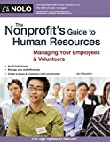 img - for The Nonprofit's Guide to Human Resources: Managing Your Employees & Volunteers by Masaoka Attorney Attorney, Jan (2011) Paperback book / textbook / text book