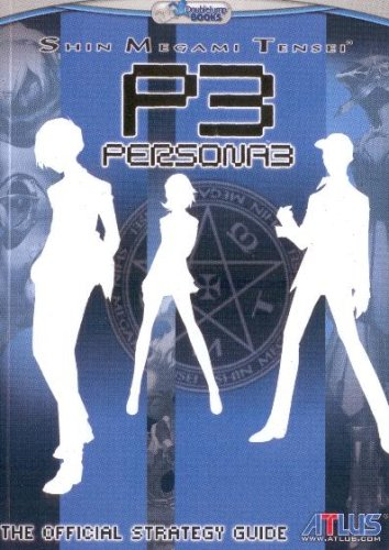 Shin Megami Tensei: Persona 3 Official Strategy Guide, by Double Jump