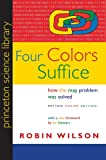 Four Colors Suffice: How the Map Problem Was Solved (Revised Color Edition) (Princeton Science Library)