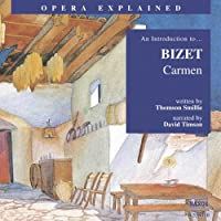 Carmen: Opera Explained  by Thomson Smillie Narrated by David Timson
