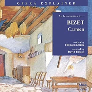 Carmen: Opera Explained | [Thomson Smillie]