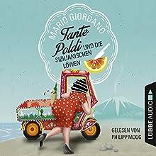 Tante Poldi und die sizilianischen Löwen Hörbuch von Mario Giordano Gesprochen von: Philipp Moog
