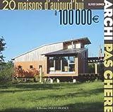 echange, troc Olivier Darmon - Archi pas chère : 20 Maisons d'aujourd'hui à 100 000€