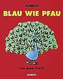 Blau wie Pfau: Tiere Bilder Wörter.