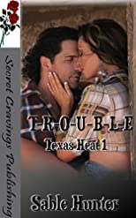 T-R-O-U-B-L-E (Texas Heat)