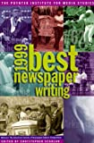 img - for Best Newspaper Writing: The Nation's Best Journalism book / textbook / text book