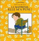 echange, troc Madeleine Brunelet - La Maîtresse, elle m'a puni !