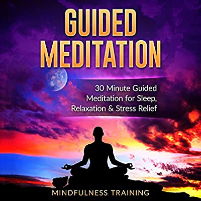 Guided Meditation: 30 Minute Guided Meditation for Sleep, Relaxation, & Stress Relief
