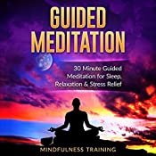Guided Meditation: 30 Minute Guided Meditation for Sleep, Relaxation, & Stress Relief    [Mindfulness Training]