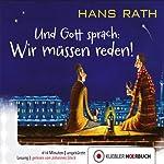 Und Gott Sprach: Wir müssen reden! (Jakob Jakobi 1) | Hans Rath