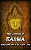 The Meaning of Karma:  Find Balance in Your Life