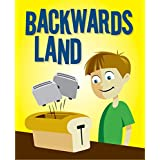 "Children's Books: ""Backwards Land"": Illustrated Bedtime Stories for Kids Ages 4-8 ~ C and S Dunlop"