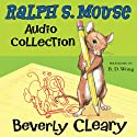 The Ralph S. Mouse Audio Collection (       UNABRIDGED) by Beverly Cleary, Tracy Dockray Narrated by B.D. Wong