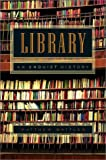 Library: An Unquiet History (0393020290) by Matthew Battles