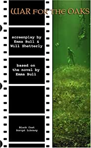 War for the Oaks: The Screenplay by Emma Bull and Will Shetterly