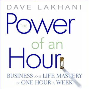 The Power of an Hour | [Dave Lakhani]
