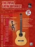Doug Munro The Total Latin Guitarist with CD: A Fun and Comprehensive Overview of Latin Guitar Playing (Total Guitarist)