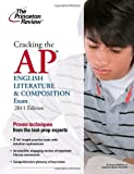 Cracking the AP English Literature &amp; Composition Exam, 2011 Edition (College Test Preparation)