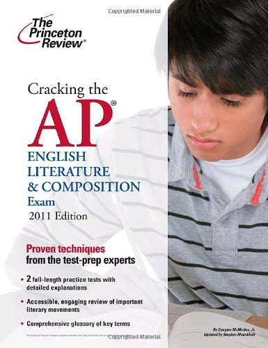 Cracking the AP English Literature & Composition Exam, 2011 Edition (College Test Preparation)