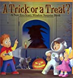 A trick or a treat : a not too scary window surprise book 封面