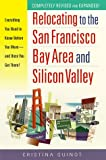 Relocating to the San Francisco Bay Area and Silicon Valley: Everything You Need to Know Before You Move - and Once You Get There