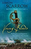 Young Bloods: Revolution 1 (Wellington and Napoleon Quartet) (075532434X) by Scarrow, Simon