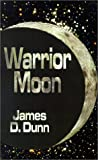 Warrior Moon (0759629390) by Dunn, James  D.