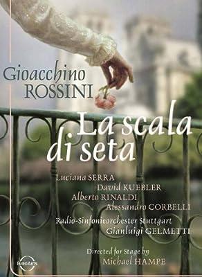 Gioacchino Rossini: La Scala di Seta