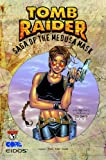 Tomb Raider Volume 1: The Saga Of The Medusa Mask