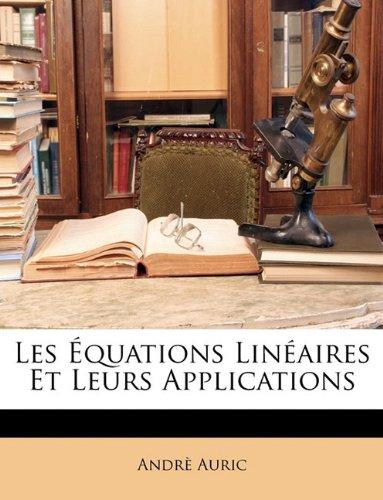 Les Équations Linéaires Et Leurs Applications