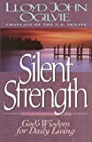 Silent Strength: God's Wisdom for Daily Living (1565073983) by Ogilvie, Lloyd J.