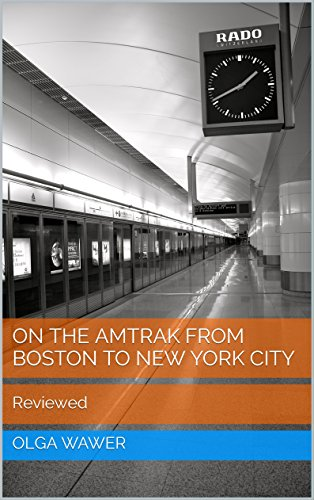 on-the-amtrak-from-boston-to-new-york-city-reviewed-english-100-english-edition