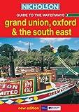 Nicholson Guide to the Waterways (1) - Grand Union, Oxford and the South East: Grand Union, Oxford and the South East No.1 (Waterways Guide)