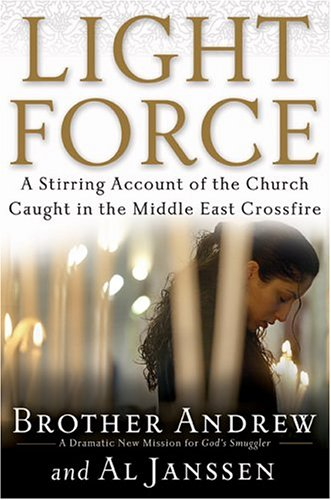 Light Force: A Stirring Account of the Church Caught in the Middle East Crossfire, Brother Andrew, Allan Janssen