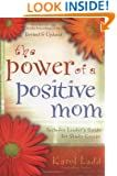The Power of a Positive Mom: Revised Edition