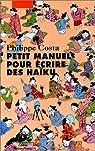 Petit manuel pour écrire des haïku par Costa