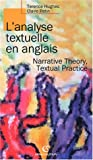 echange, troc Terence Hughes, Claire Patin - L'analyse textuelle en anglais : Narrative theory, textual practice