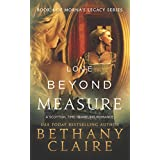 Love Beyond Measure (A Scottish Time Travel Romance): Book 4 (Morna's Legacy Series) ~ Bethany Claire